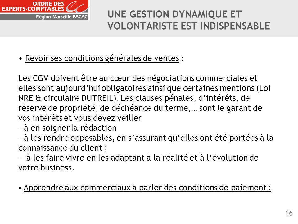 16 Revoir ses conditions générales de ventes : Les CGV doivent être au cœur des négociations commerciales et elles sont aujourd'hui obligatoires ainsi
