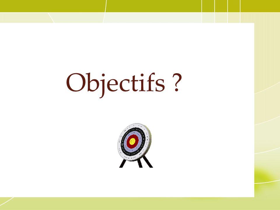 Objectifs ?