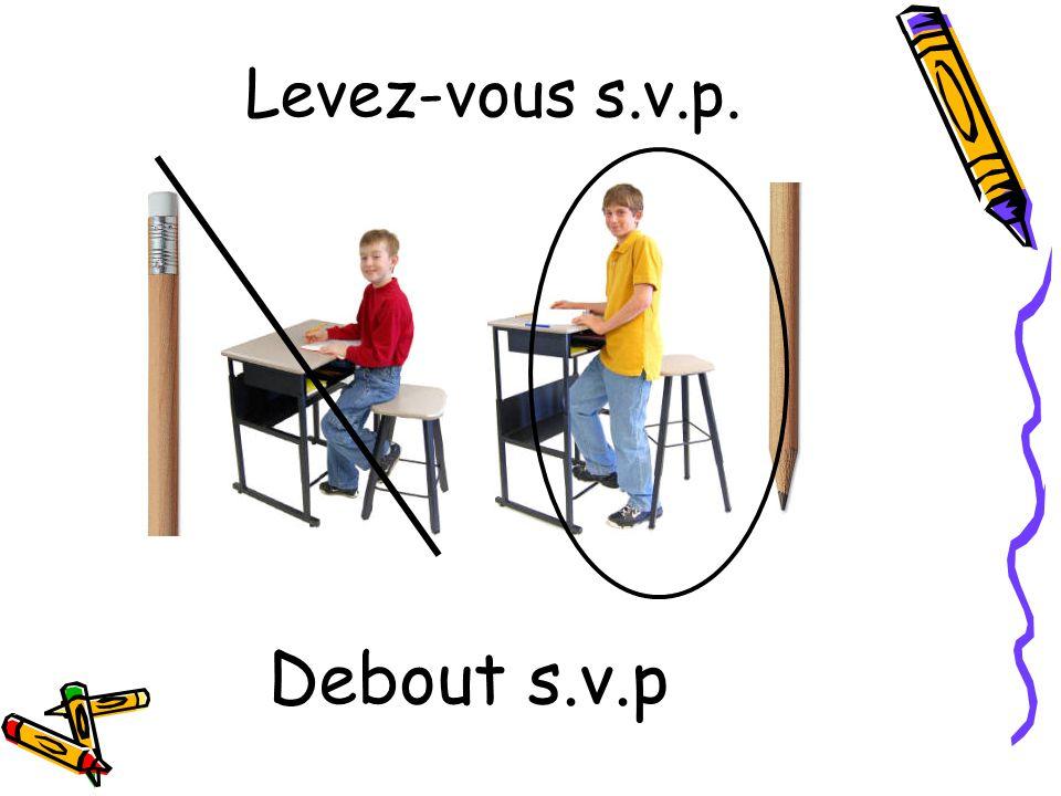 Levez-vous s.v.p. Debout s.v.p