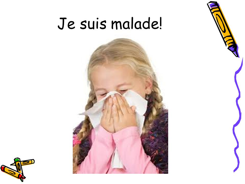 Je suis malade!