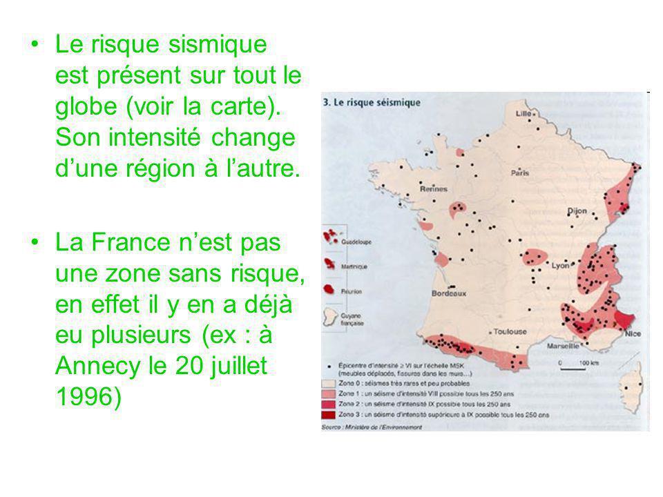 Le risque sismique est présent sur tout le globe (voir la carte). Son intensité change d'une région à l'autre. La France n'est pas une zone sans risqu