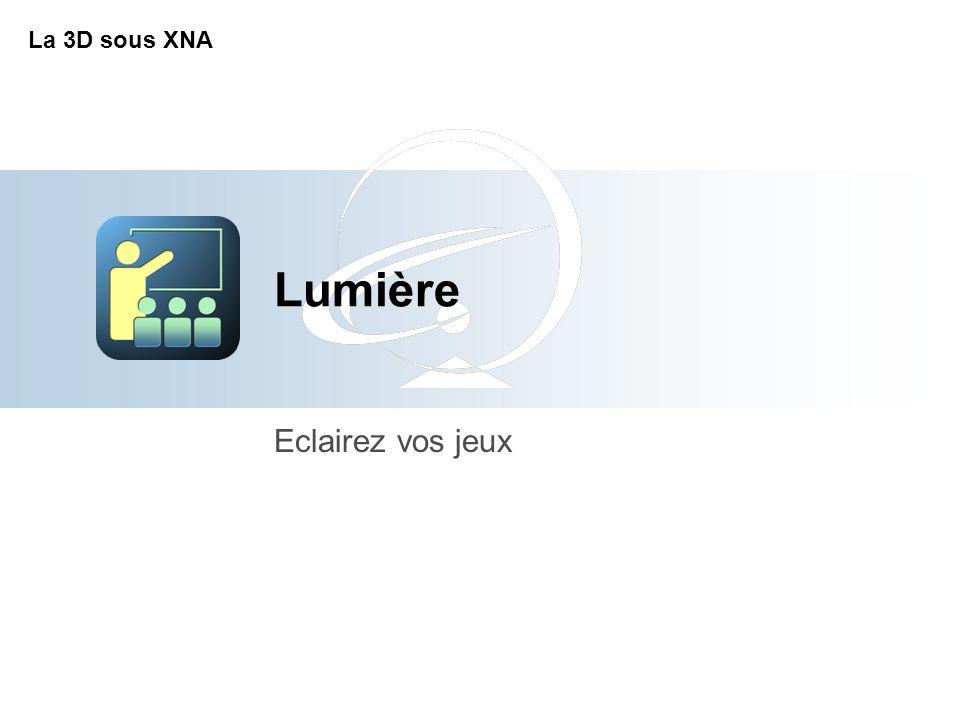 Lumière Eclairez vos jeux La 3D sous XNA