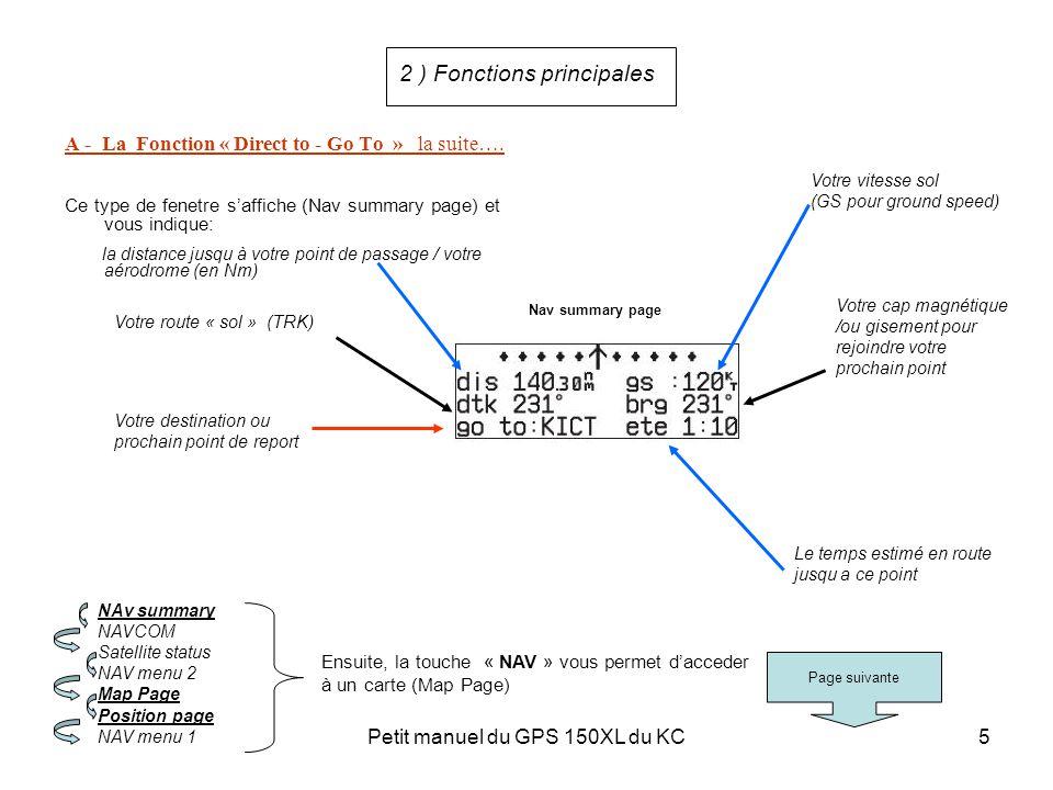 Petit manuel du GPS 150XL du KC5 2 ) Fonctions principales A - La Fonction « Direct to - Go To » la suite…. Ce type de fenetre s'affiche (Nav summary