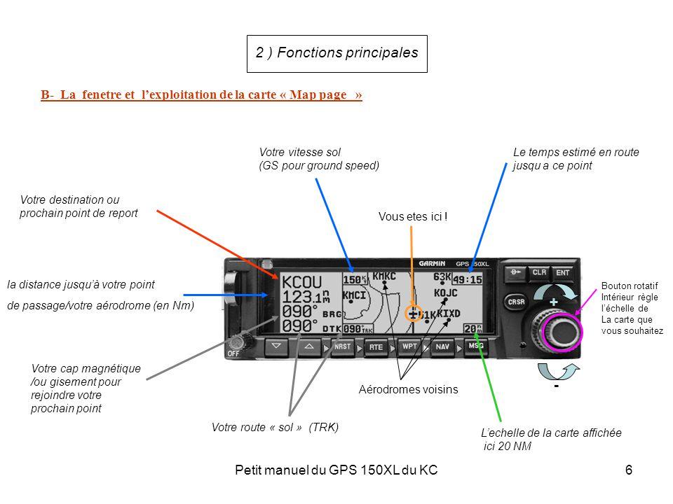 Petit manuel du GPS 150XL du KC6 2 ) Fonctions principales B- La fenetre et l'exploitation de la carte « Map page » Votre destination ou prochain poin