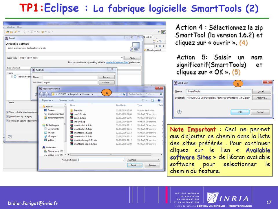 17 Didier.Parigot@inria.fr Action 4 : Sélectionnez le zip SmartTool (la version 1.6.2) et cliquez sur « ouvrir ». (4) 4 5 Action 5: Saisir un nom sign