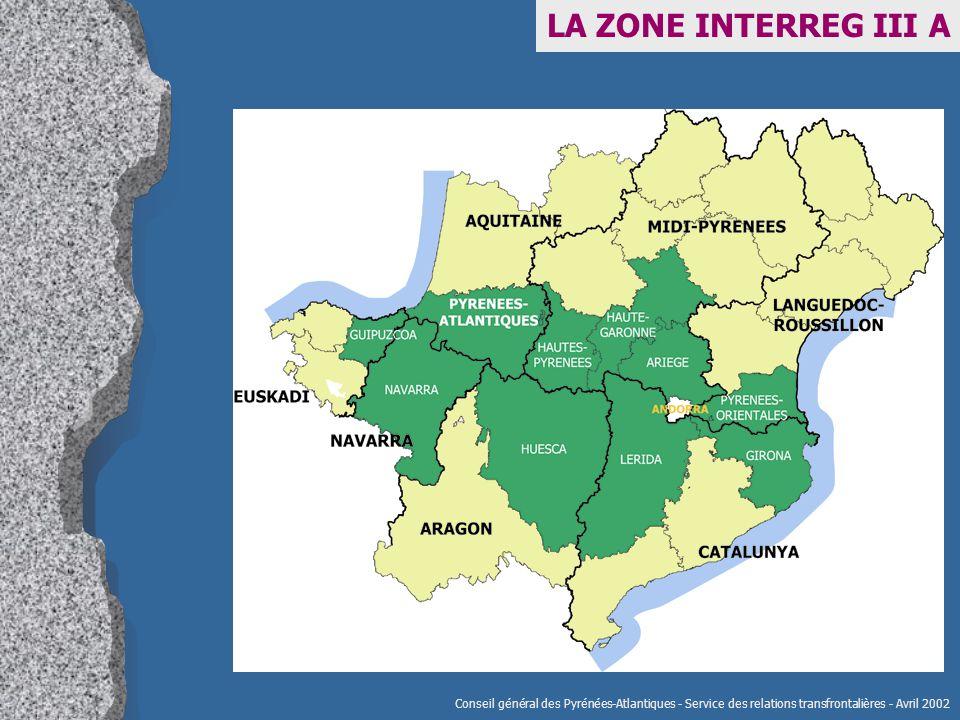 LA ZONE INTERREG III A Conseil général des Pyrénées-Atlantiques - Service des relations transfrontalières - Avril 2002