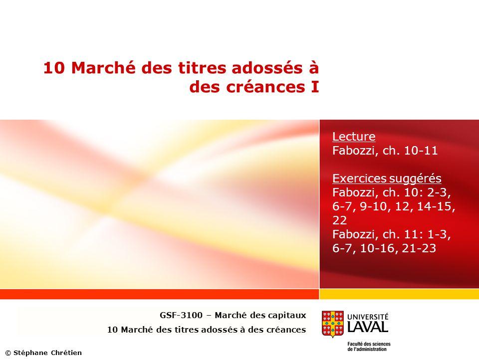 www.ulaval.ca 32 Flux monétaires des titres hypothécaires d'agence (suite) Calcul des flux monétaires – Formules: GSF-3100 – Marché des capitaux 10 Marché des titres adossés à des créances
