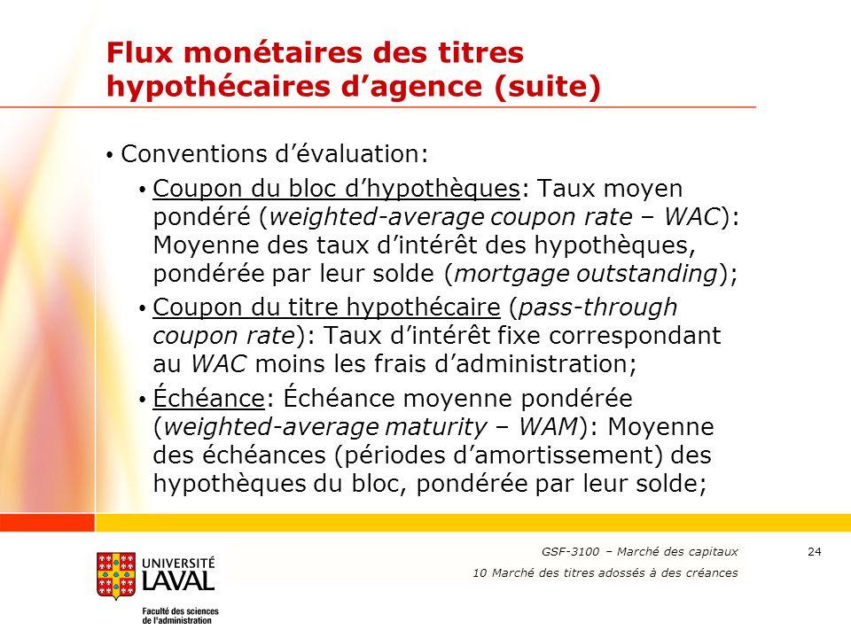 www.ulaval.ca 24 Flux monétaires des titres hypothécaires d'agence (suite) Conventions d'évaluation: Coupon du bloc d'hypothèques: Taux moyen pondéré
