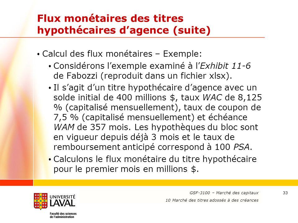 www.ulaval.ca 33 Flux monétaires des titres hypothécaires d'agence (suite) Calcul des flux monétaires – Exemple: Considérons l'exemple examiné à l'Exh