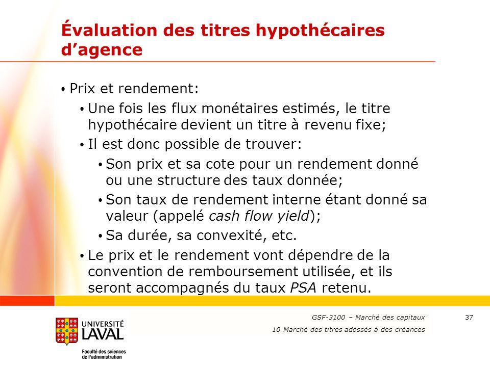 www.ulaval.ca 37 Évaluation des titres hypothécaires d'agence Prix et rendement: Une fois les flux monétaires estimés, le titre hypothécaire devient u