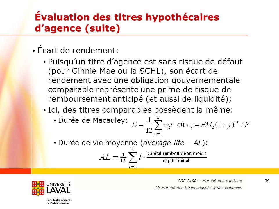 www.ulaval.ca 39 Évaluation des titres hypothécaires d'agence (suite) Écart de rendement: Puisqu'un titre d'agence est sans risque de défaut (pour Gin