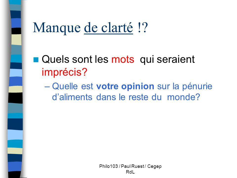 Philo103 / Paul Ruest / Cegep RdL Manque de clarté !.
