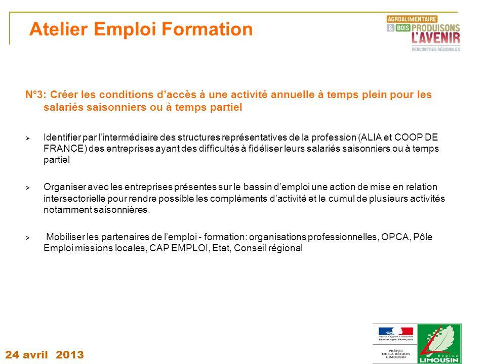 24 avril 2013 Atelier Emploi Formation N°3: Créer les conditions d'accès à une activité annuelle à temps plein pour les salariés saisonniers ou à temp