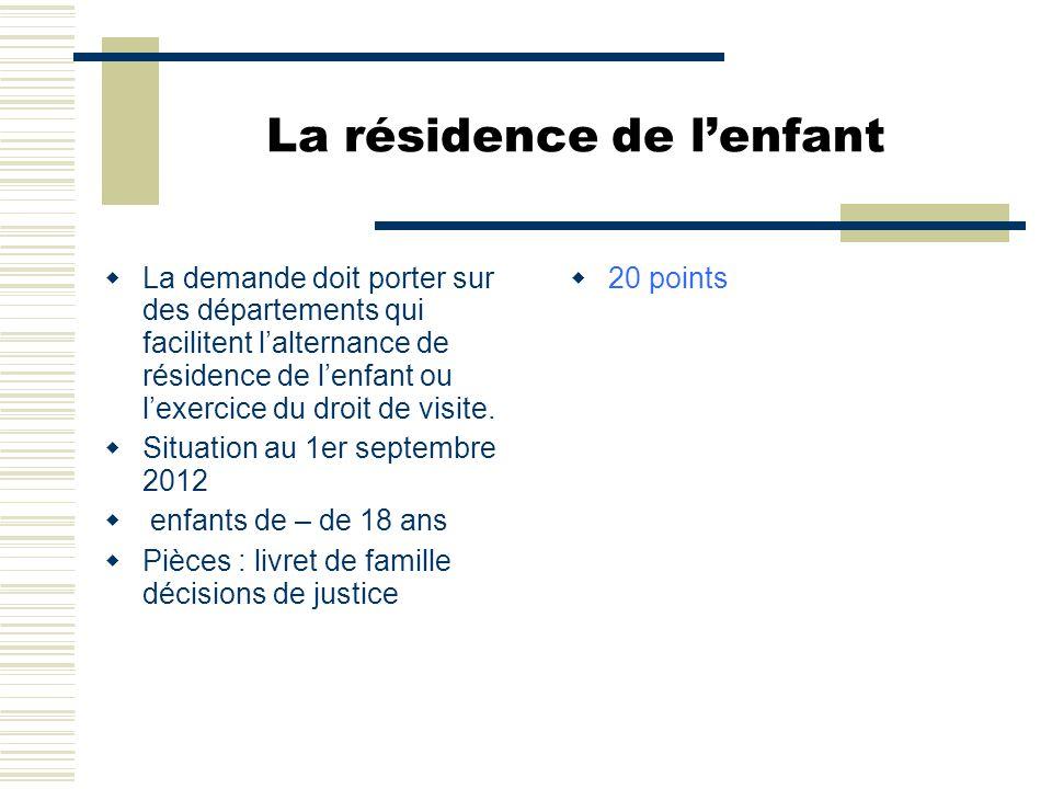 La résidence de l'enfant  La demande doit porter sur des départements qui facilitent l'alternance de résidence de l'enfant ou l'exercice du droit de