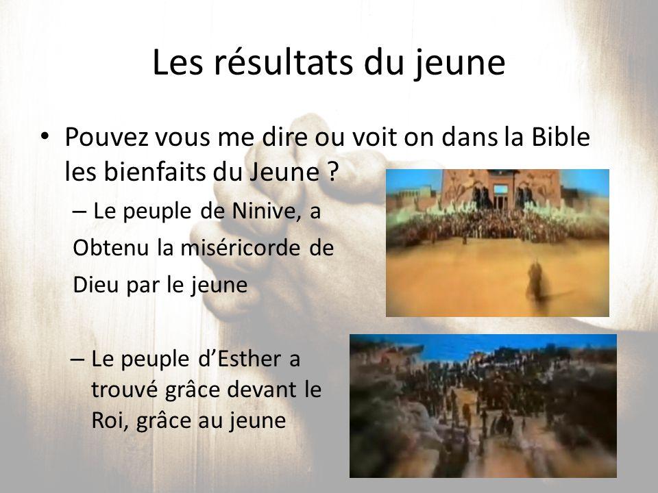 Les résultats du jeune Pouvez vous me dire ou voit on dans la Bible les bienfaits du Jeune ? – Le peuple de Ninive, a Obtenu la miséricorde de Dieu pa