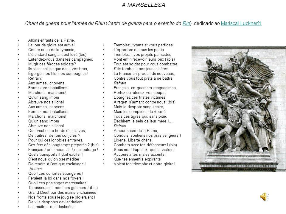 A MARSELLESA Chant de guerre pour l'armée du Rhin (Canto de guerra para o exército do Rin) dedicado ao Mariscal Luckner[1RinMariscal Luckner[1 Tremble
