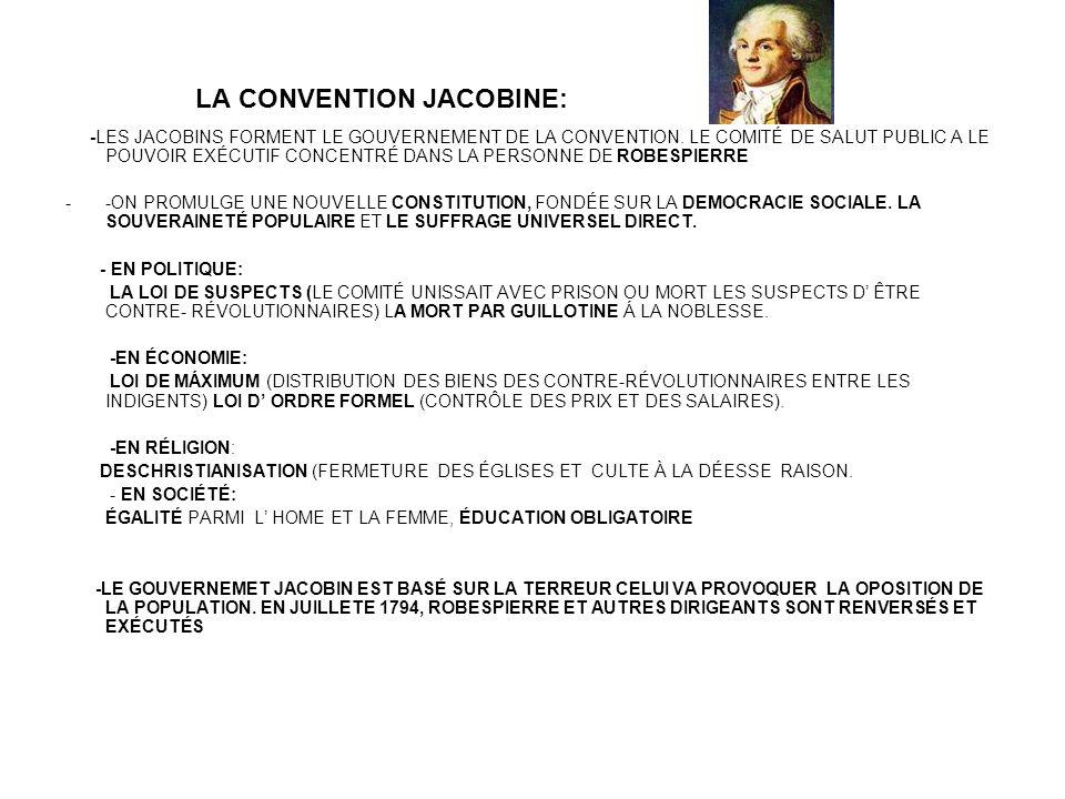 LAÉPUBLIQUE BOURGEIOSE 1794-1799 CONSTITUTION DE 1795 POUVOIR ÉXECUTIF: DIRECTOIRE (FORMÉ PAR CINQ MEMBRES) POUVOIR LÉGISLATIF: CONSEIL DES CINQ CENTS ET CONSEIL DES ÂGÉS VOTE CENSITAIRE -LA FRANCE EST EN GUERRE AVEC D'AUTRES PUISSANCES EUROPÉNNES (l'Espagne, l'Austriche), L'ARMÉE FRANÇAISE A COMMENCÉ À GAGNER PRESTIGE, ELLE EST PROPOSÉE COMME LA SEULE INSTITUTION QUI PEUT CONSOLIDER LA DÉFENSE NATIONALE ET MAINTENIR L'ORDRE À L'INTERIEUR.
