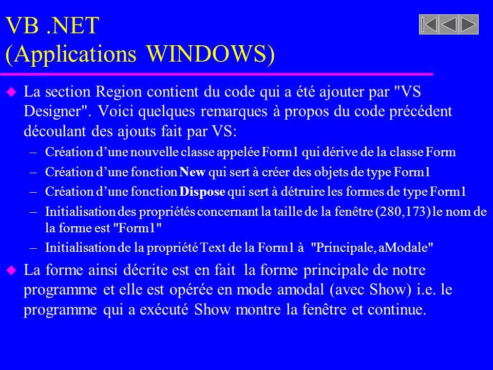 VB.NET (Applications WINDOWS) u La section Region contient du code qui a été ajouter par VS Designer .