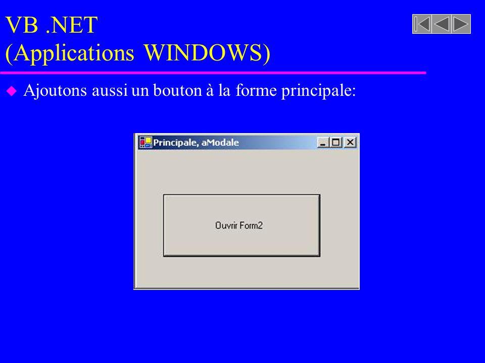 VB.NET (Applications WINDOWS) u Ajoutons aussi un bouton à la forme principale: