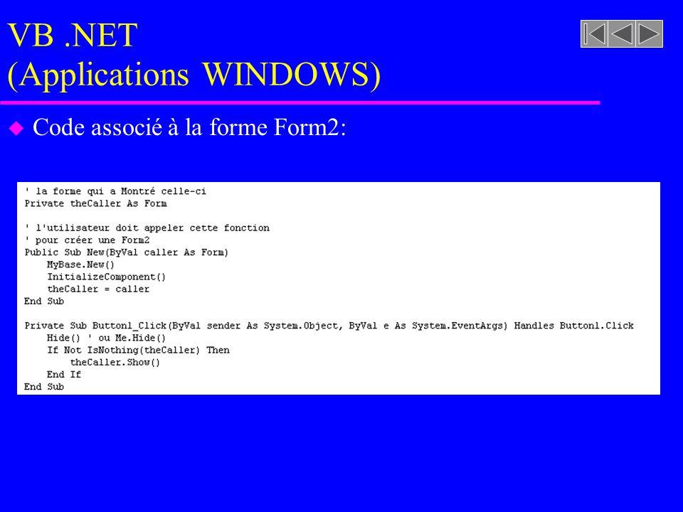 VB.NET (Applications WINDOWS) u Code associé à la forme Form2: