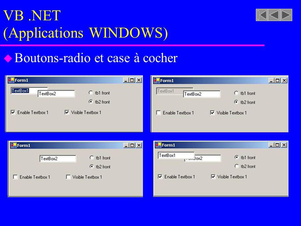 VB.NET (Applications WINDOWS) u Boutons-radio et case à cocher