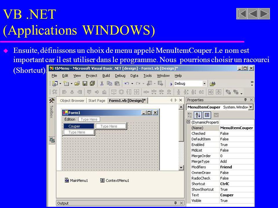 VB.NET (Applications WINDOWS) u Ensuite, définissons un choix de menu appelé MenuItemCouper.