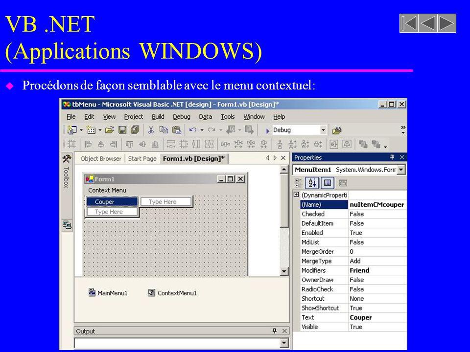 VB.NET (Applications WINDOWS) u Procédons de façon semblable avec le menu contextuel: