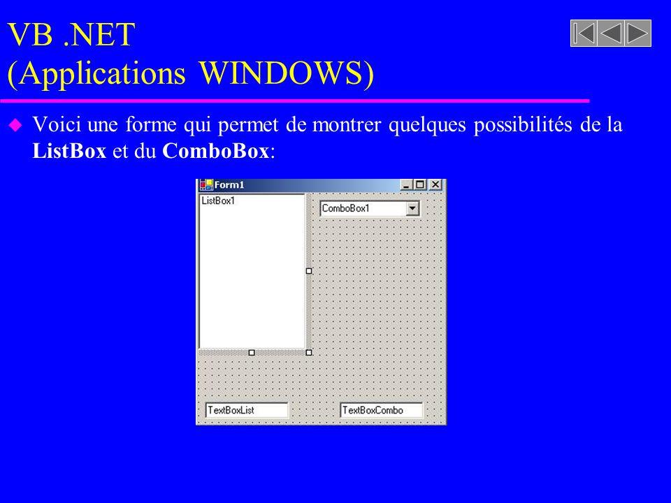 VB.NET (Applications WINDOWS) u Voici une forme qui permet de montrer quelques possibilités de la ListBox et du ComboBox: