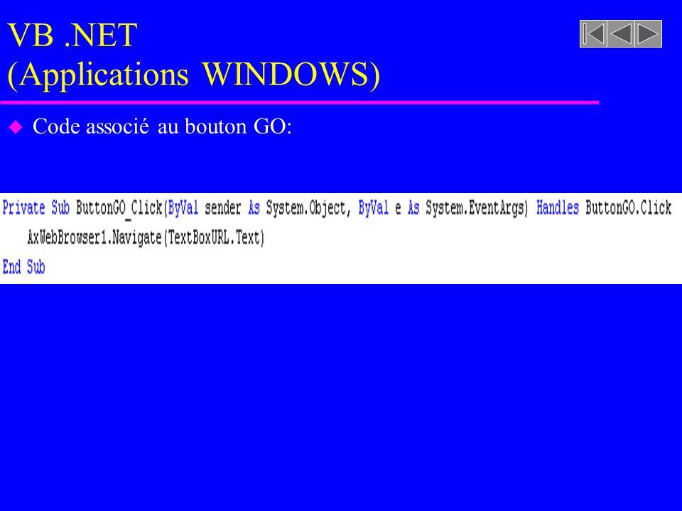 VB.NET (Applications WINDOWS) u Code associé au bouton GO:
