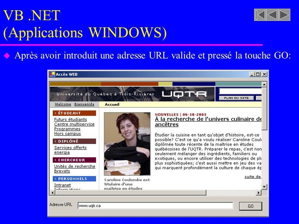 VB.NET (Applications WINDOWS) u Après avoir introduit une adresse URL valide et pressé la touche GO: