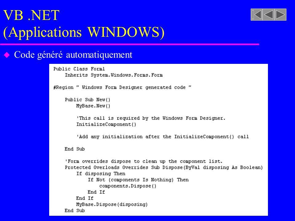 VB.NET (Applications WINDOWS) u Code généré automatiquement