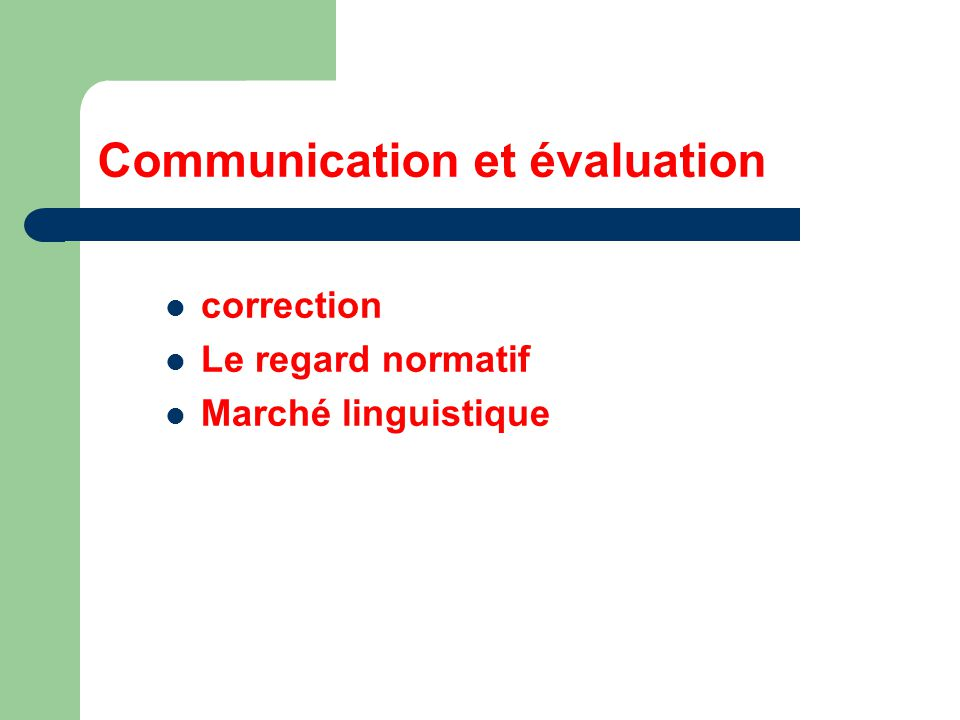 Communication et évaluation correction Le regard normatif Marché linguistique