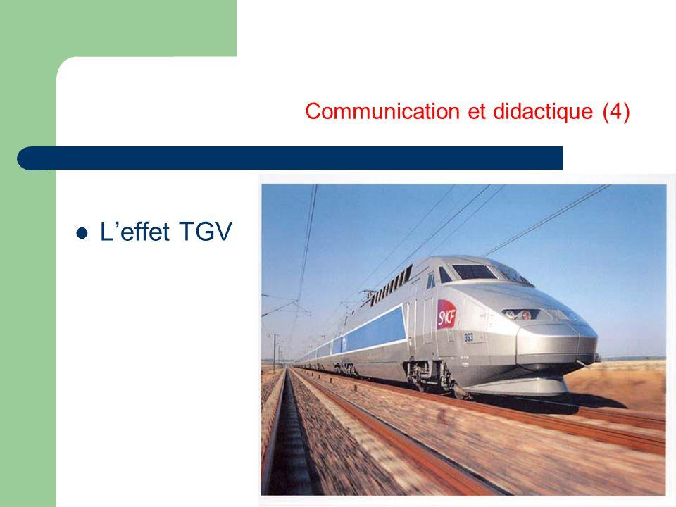 Communication et didactique (4) L'effet TGV