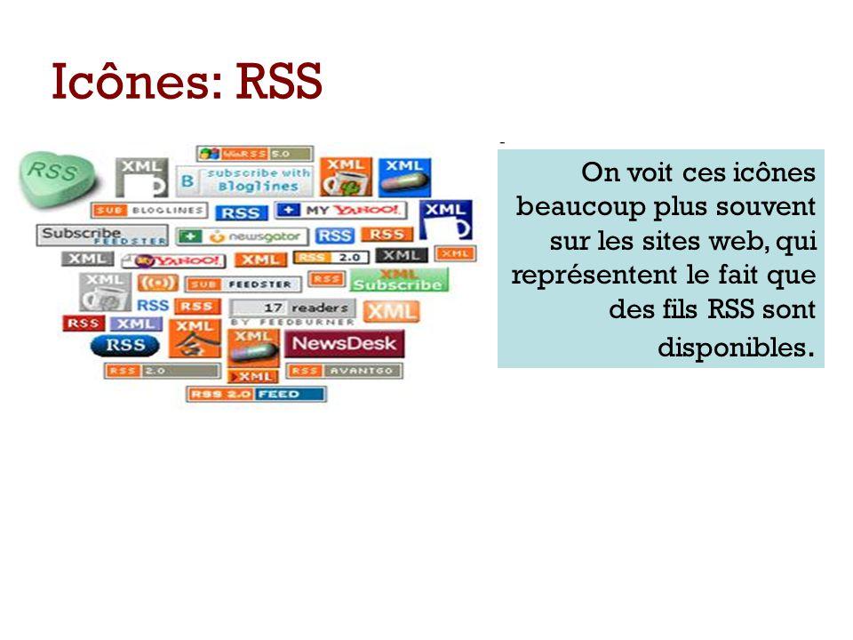 Icônes: RSS On voit ces icônes beaucoup plus souvent sur les sites web, qui représentent le fait que des fils RSS sont disponibles.