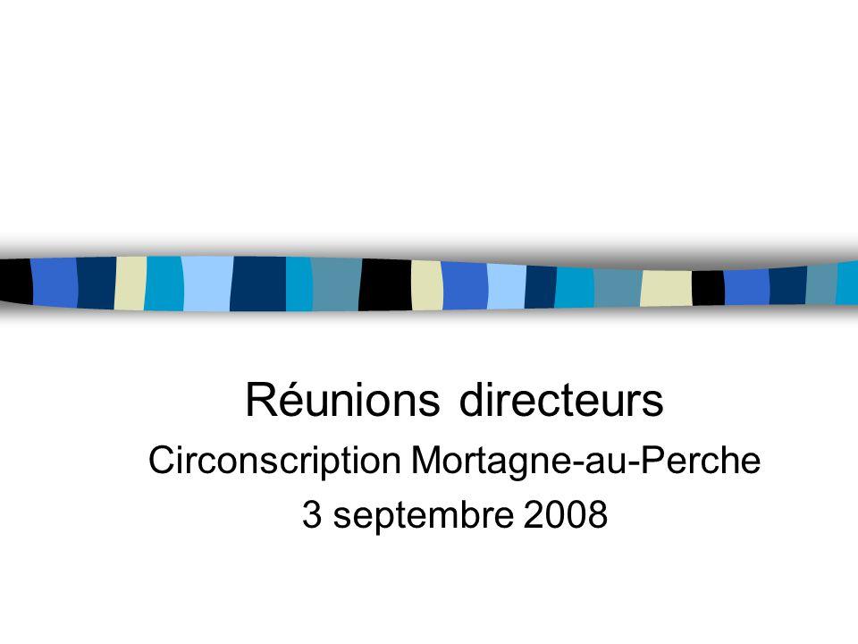 Réunions directeurs Circonscription Mortagne-au-Perche 3 septembre 2008