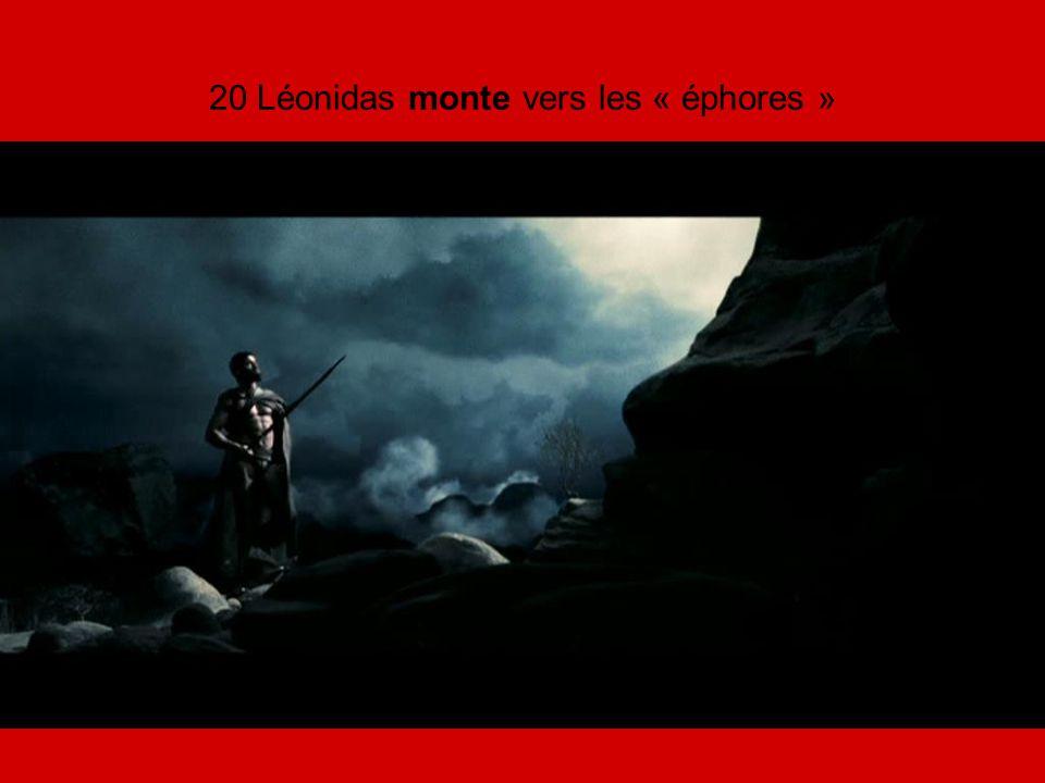 20 Léonidas monte vers les « éphores »