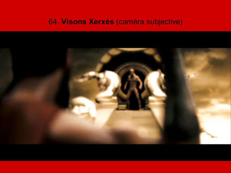 64. Visons Xerxès (caméra subjective)