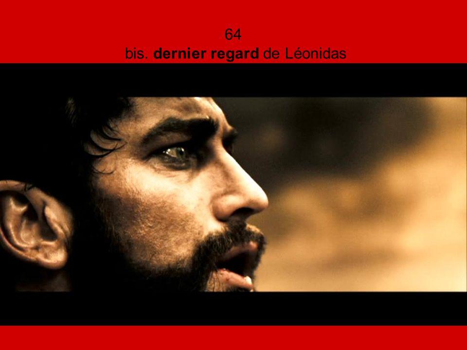 64 bis. dernier regard de Léonidas