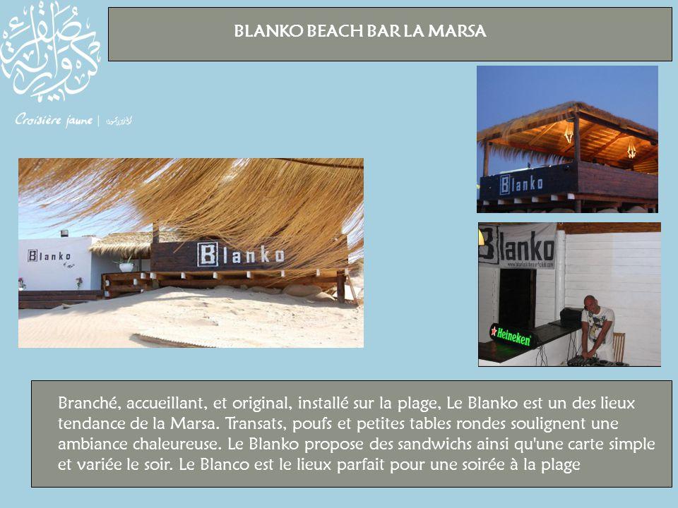 BLANKO BEACH BAR LA MARSA Branché, accueillant, et original, installé sur la plage, Le Blanko est un des lieux tendance de la Marsa.