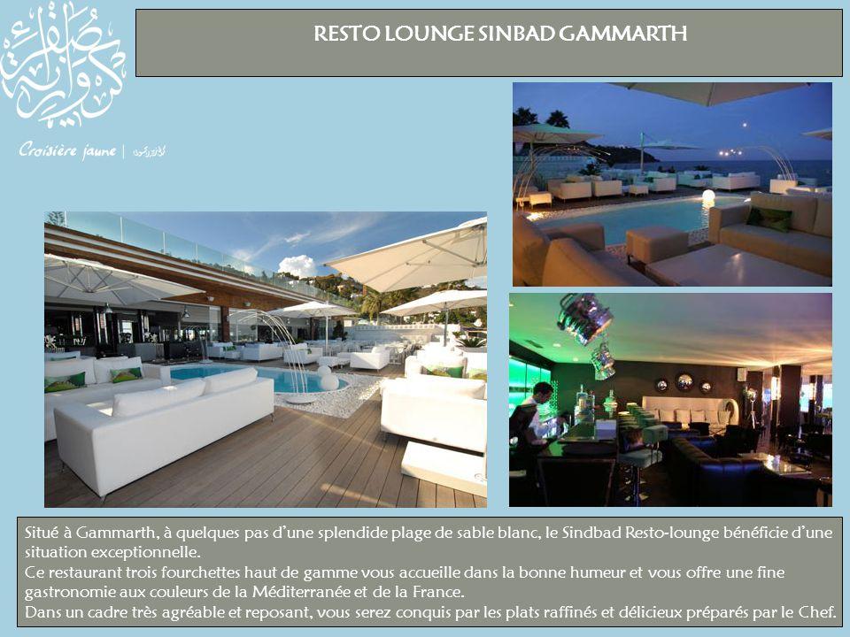 RESTO LOUNGE SINBAD GAMMARTH Situé à Gammarth, à quelques pas d'une splendide plage de sable blanc, le Sindbad Resto-lounge bénéficie d'une situation exceptionnelle.