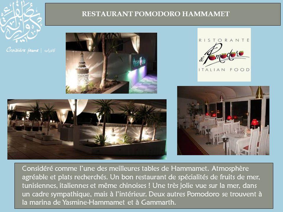 RESTAURANT POMODORO HAMMAMET Considéré comme l'une des meilleures tables de Hammamet.