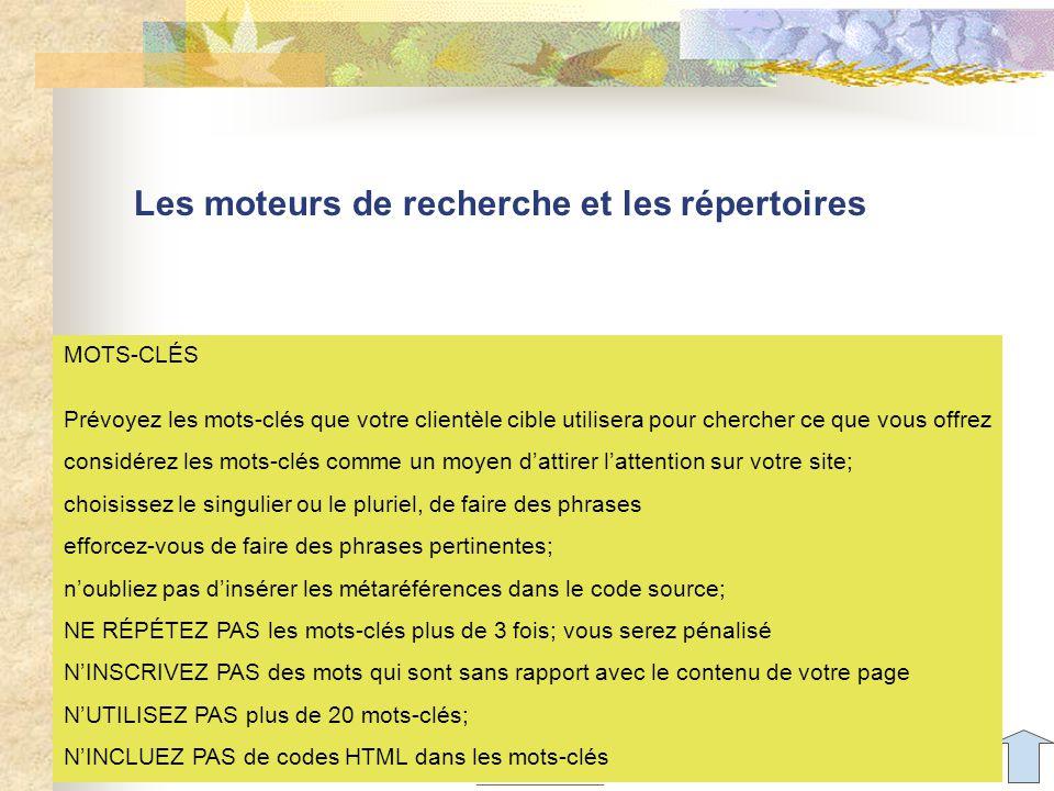 Aude Dufresne Les moteurs de recherche et les répertoires DESCRIPION assurez-vous de connaître parfaitement le contenu du site; énoncez de manière claire et concise les fonctions ou services décrits dans votre site; rédigez le texte comme s'il s'agissait d'un texte publicitaire.
