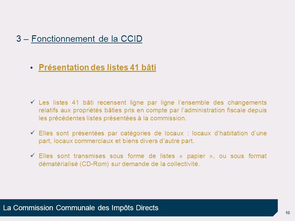La Commission Communale des Impôts Directs 10 Présentation des listes 41 bâti Les listes 41 bâti recensent ligne par ligne l'ensemble des changements
