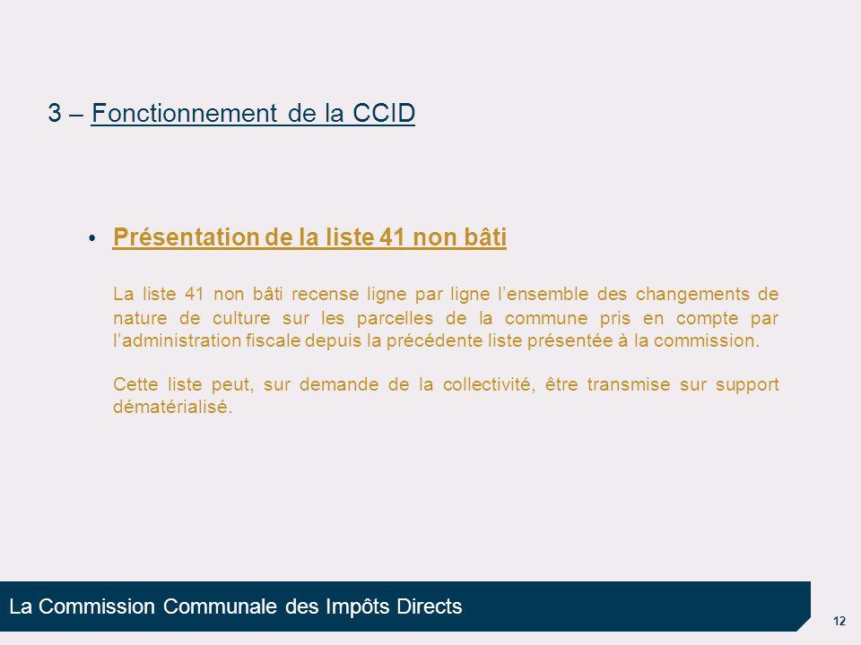 La Commission Communale des Impôts Directs 12 Présentation de la liste 41 non bâti La liste 41 non bâti recense ligne par ligne l'ensemble des changem