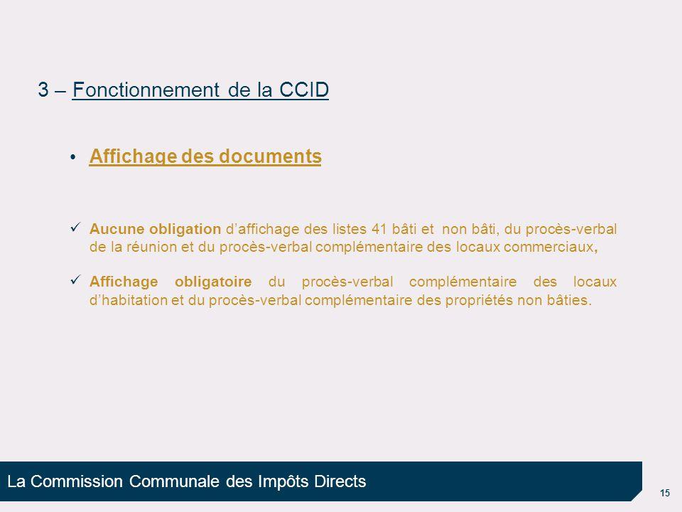 La Commission Communale des Impôts Directs 15 Affichage des documents Aucune obligation d'affichage des listes 41 bâti et non bâti, du procès-verbal d