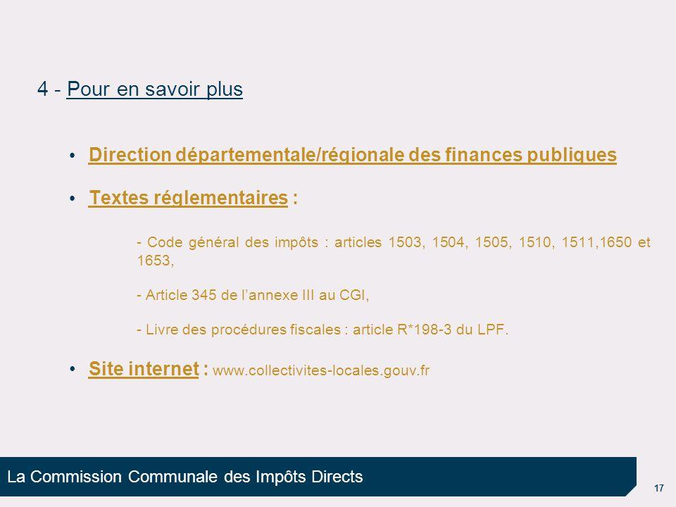 La Commission Communale des Impôts Directs 17 Direction départementale/régionale des finances publiques Textes réglementaires : - Code général des imp
