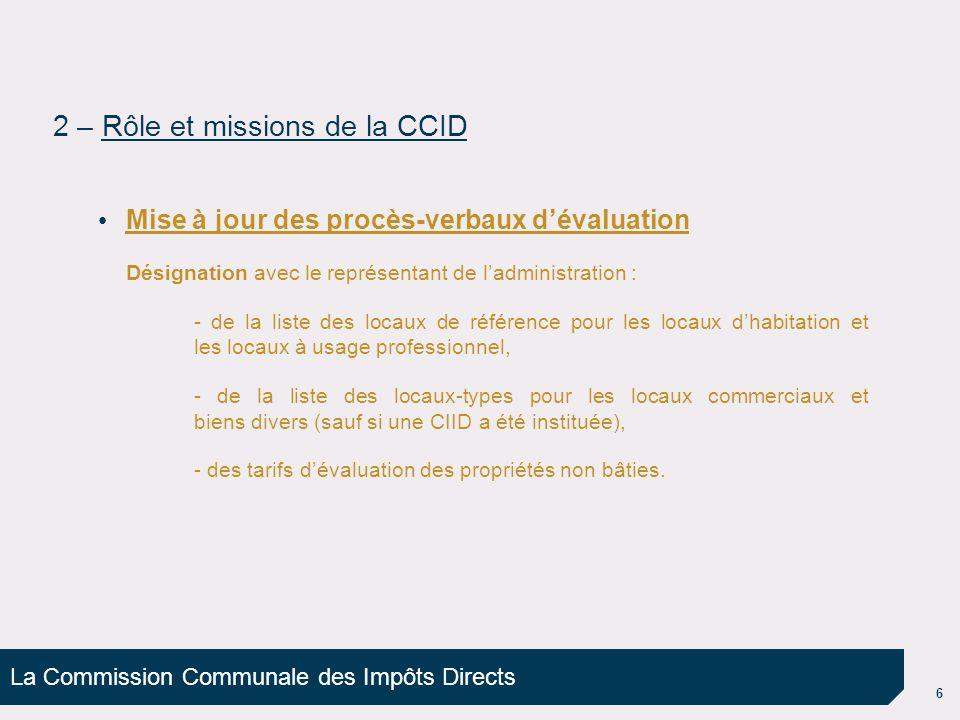 La Commission Communale des Impôts Directs 6 Mise à jour des procès-verbaux d'évaluation Désignation avec le représentant de l'administration : - de l
