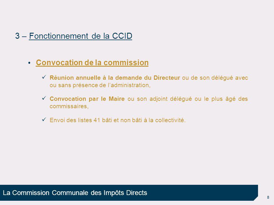La Commission Communale des Impôts Directs 8 Convocation de la commission Réunion annuelle à la demande du Directeur ou de son délégué avec ou sans pr