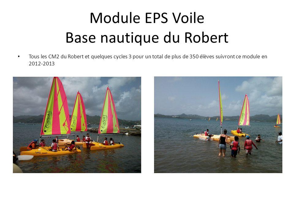 Module EPS Voile Base nautique du Robert Tous les CM2 du Robert et quelques cycles 3 pour un total de plus de 350 élèves suivront ce module en 2012-2013