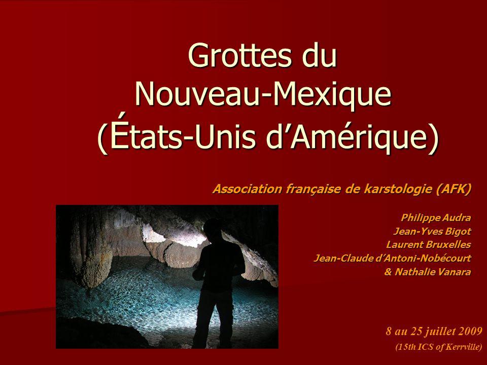 Grottes du Nouveau-Mexique ( É tats-Unis d'Amérique) Association française de karstologie (AFK) Philippe Audra Jean-Yves Bigot Laurent Bruxelles Jean-